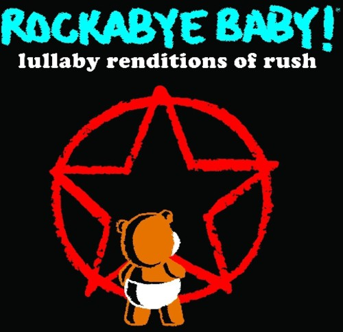 Rockabye Baby: Lullaby Renditions of Rush