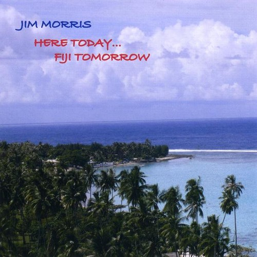 Here Today Fiji Tomorrow