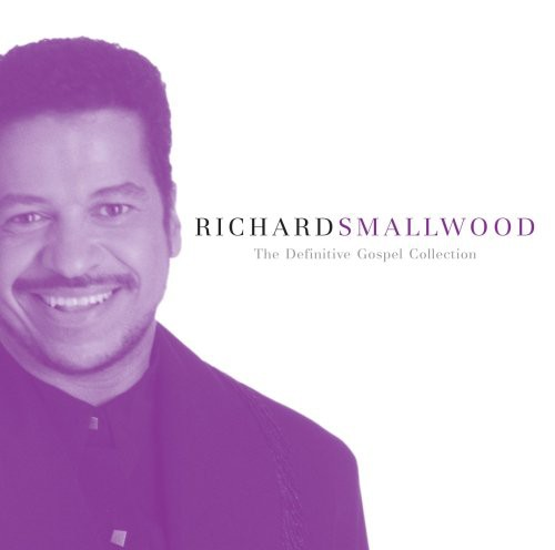 Richard Smallwood - Definitive Gospel Collection