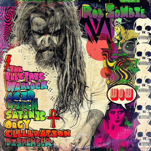 Rob Zombie - The Electric Warlock Acid Witch Satanic Orgy Celebration Dispenser [LP]