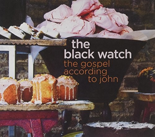 Black Watch - Gospel According To John