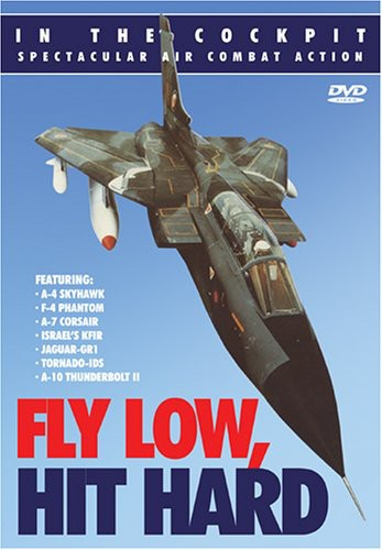 In the Cockpit: Fly Low Hit Hard