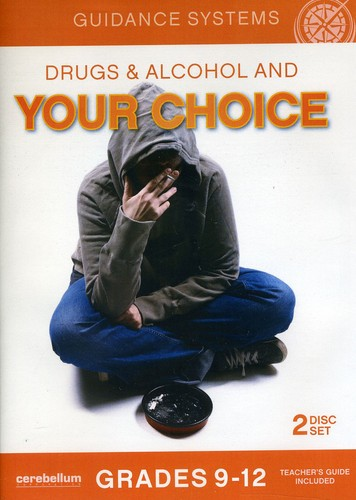 Drugs & Alcohol & Your Choice