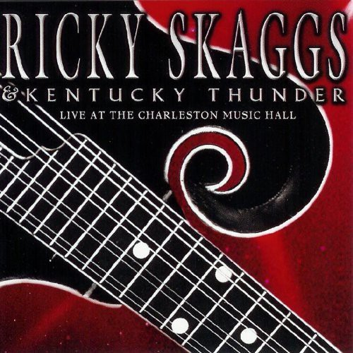 Ricky Skaggs - Live At The Charleston Music Hall