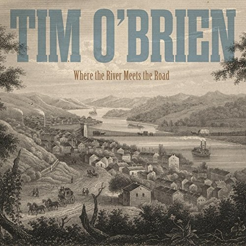 Tim O'Brien - Where The River Meets The Road