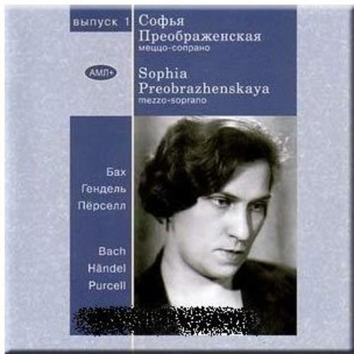 Sophia Preobrazhenskaya Sings Bach /  Handel