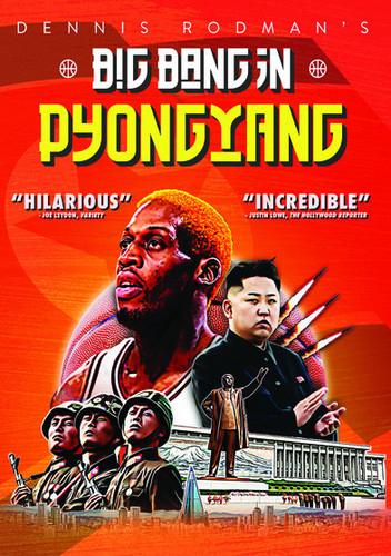 Dennis Rodman's Big Bang in Pyongyang