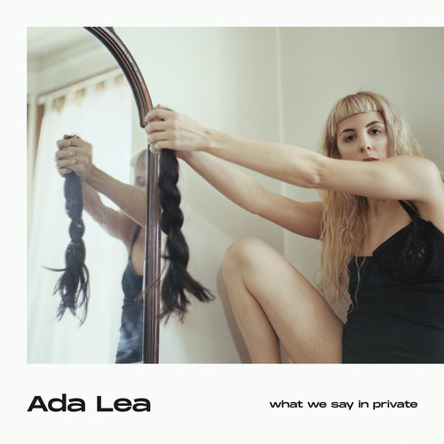 Ada Lea - What We Say In Private [LP]
