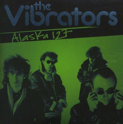 Vibrators - Alaska 127