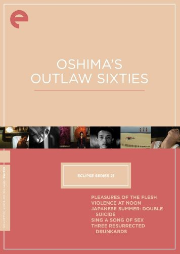Oshima's Outlaw Sixties (Eclipse Series 21)