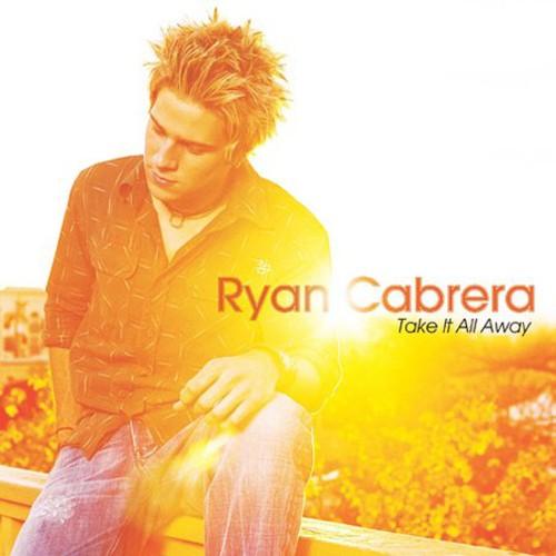 Ryan Cabrera-Take It All Away