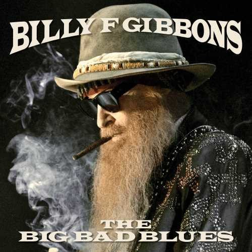 Billy F Gibbons - The Big Bad Blues