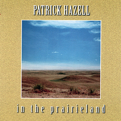 Hazell, Patrick : In the Prairie Land