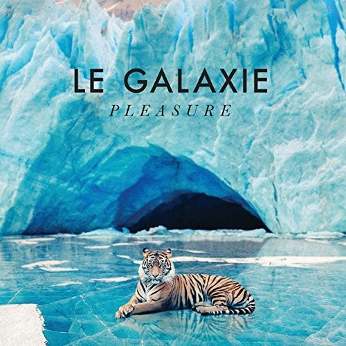 Le Galaxie - Pleasure [Import]