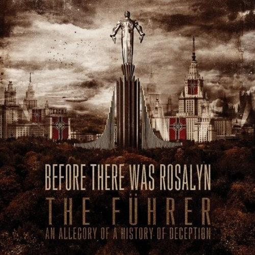 Before There Was Rosalyn - Fuhrer (An Allegory Of A History Of Deception)