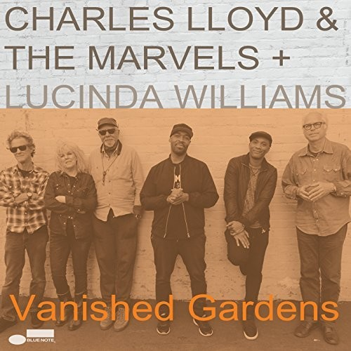 Charles Lloyd & The Marvels - Vanished Gardens (Feat Lucinda Williams)