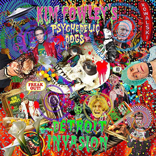 Kim Fowleys Psychedelic Dogs: Detroit Invasion