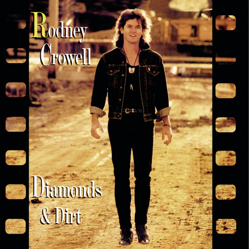 Rodney Crowell - Diamonds and Dirt