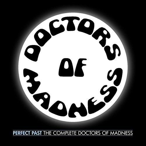 Doctors Of Madness - Perfect Past: Complete Doctors Of Madness