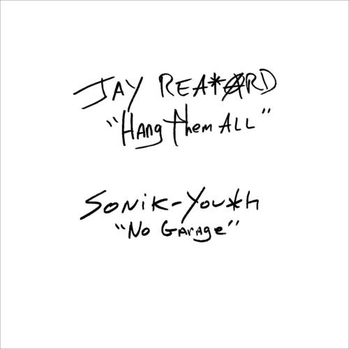 Jay Reatard / Sonic Youth - Jay Reatard / Sonic Youth - Hang Them All / No Garage [Vinyl Single]