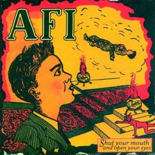 A.F.I.-Shut Your Mouth and Open Your Eyes