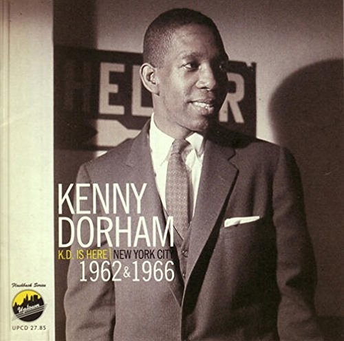 Kenny Dorham - K.D. Is Here: Nyc 1962 & 1966