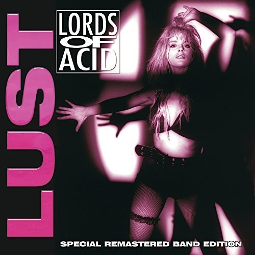Lords Of Acid - Lust [Remastered]