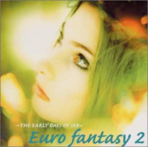 Early Days of Seb-Euro Fantasy 2 /  Various [Import]