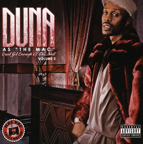 Duna As The Mac: Cant Get Enough Of Dis Shit, Vol. 2 [Explicit Content]