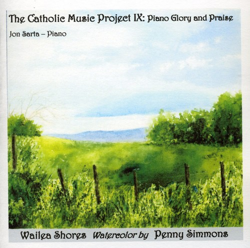 Catholic Music Project Ix: Piano Glory & Praise