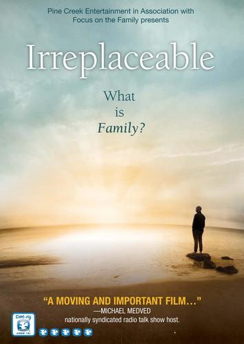 - Irreplaceable