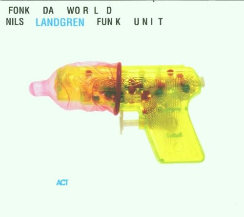 Nils Landgren - Fonk Da World [Import]