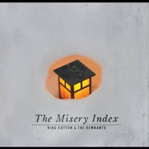 King Cotton & The Remnants - Misery Index