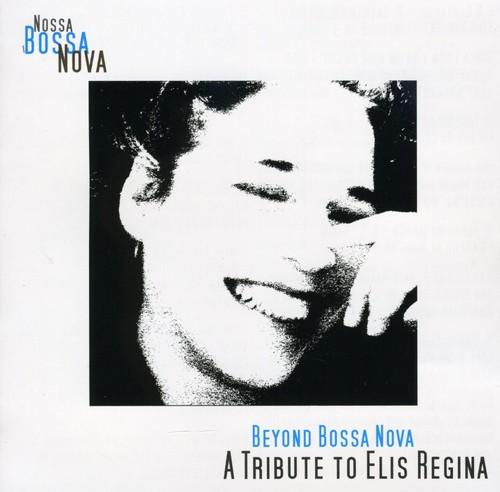 Beyond Bossa Nova: Tribute to Elis Regina