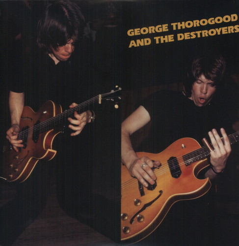 George Thorogood & The Destroyers - George Thorogood & The Destroyers [Vinyl]