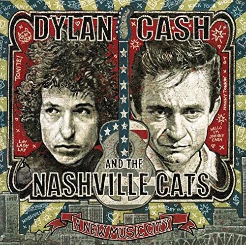 Dylan, Cash & The Nashville Cats - Dylan, Cash & the Nashville Cats: A New Music City