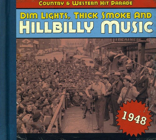 1948-Dim Lights Thick Smoke & Hilbilly Music Count