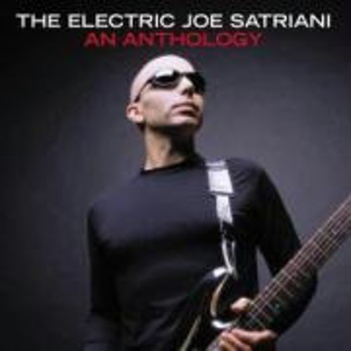 Electric Joe Satriani: An Anthology [Import]