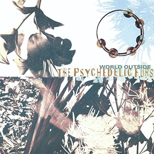 The Psychedelic Furs - World Outside [Import]