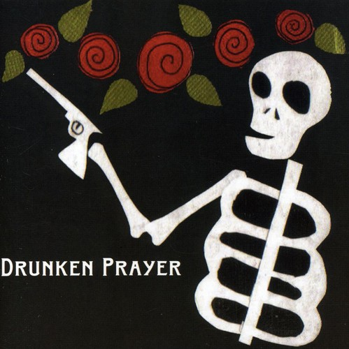 Drunken Prayer