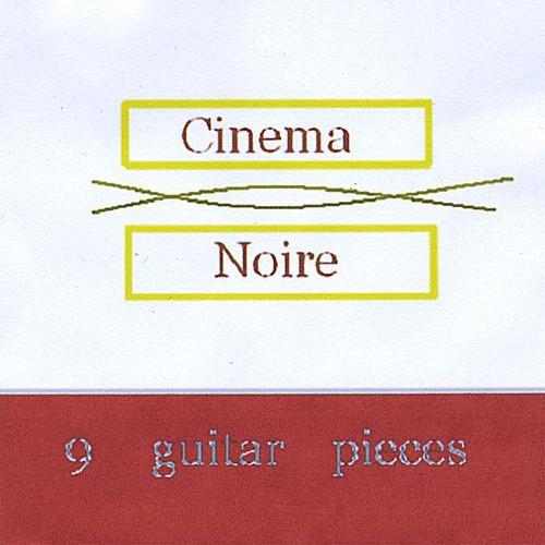 Cinema Noire 9 Guitar Pieces