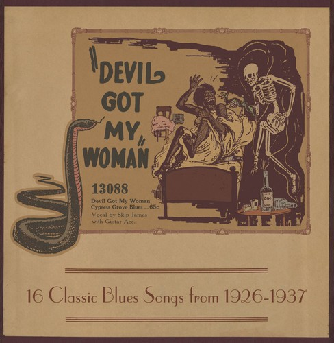 Devil Got My Woman: 16 Classic Blues Songs