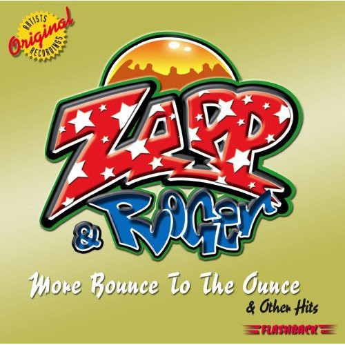 Zapp & Roger - More Bounce To The Ounce and Other Hits