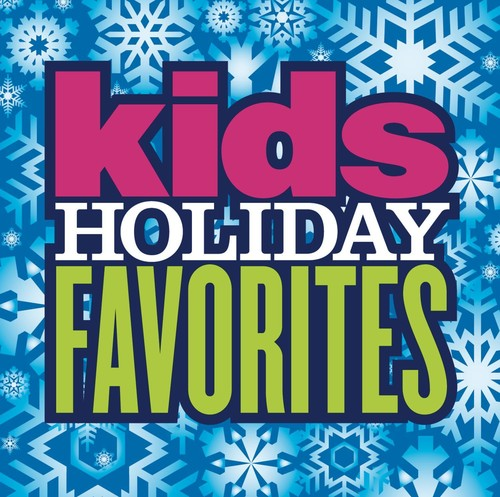 Kids Holiday Favorites - Kid's Holiday Favorites
