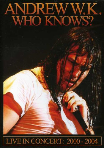 Andrew W.K. - Who Knows-Live 1992-2004 [DVD]