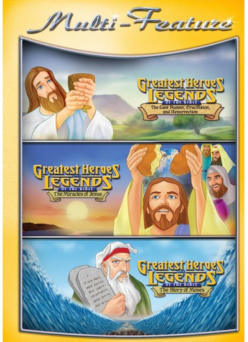 Greatest Heroes and Legends of the Bible: The Last Supper, Crucifixion, And Resurrection /  The Miracles of Jesus /  The Story of Moses