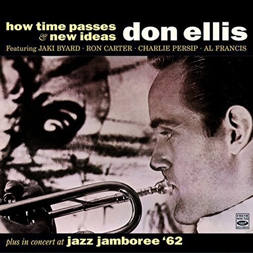 Don Ellis - How Time Passes/New Ideas