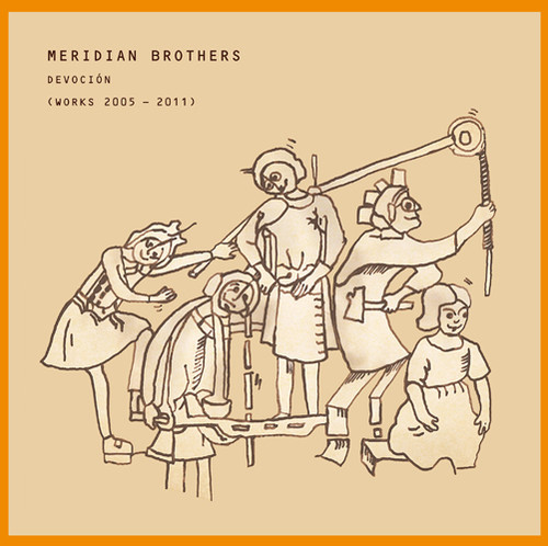Meridian Brothers - Devocion (Works 2005-11)