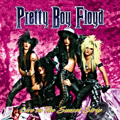 Pretty Boy Floyd - Live On The Sunset Strip