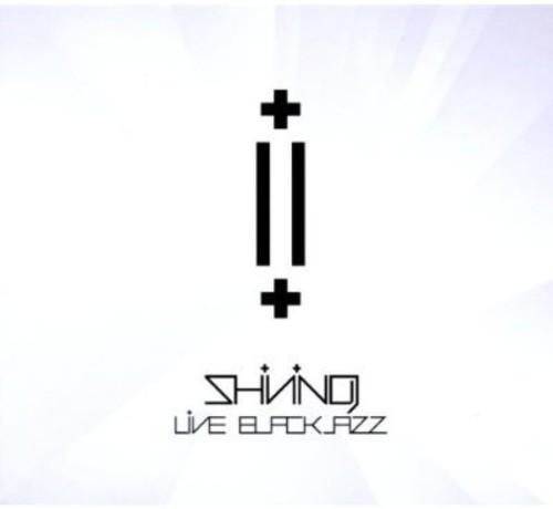 Shining - Live Blackjazz [Import]